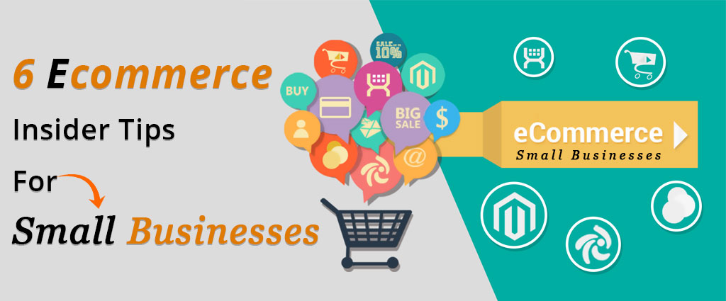 6 Ecommerce Insider Tips for Small Businesses