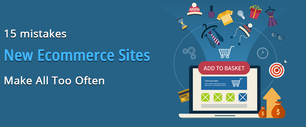 Mistakes Made By New Ecommerce Sites